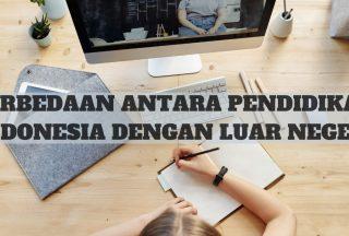 Perbedaan Antara Pendidikan Indonesia dengan Luar Negeri
